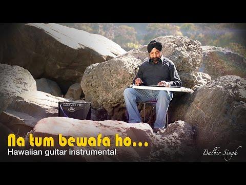 """Na tum bewafa ho"" Hawaiian Guitar Instrumental by Balbir Singh |Studio OctaveProductions|"