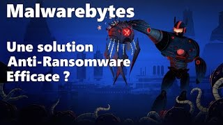 Malwarebytes : Une solution Anti-Ransomware efficace ?