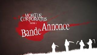 Mortus Corporatus - Bande Annonce Saison 1