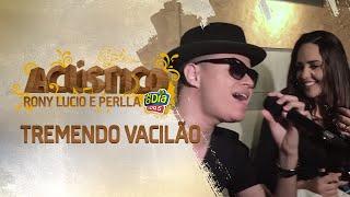 Tremendo Vacilão - Rony Lucio, Perlla (Acústico FM O Dia)