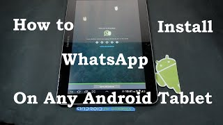 How to: Install Whatsapp on your Android Tablet