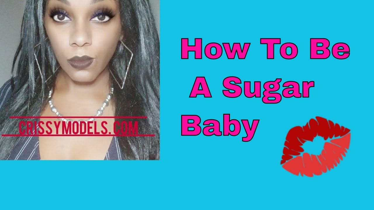 How To Be A Sugar Baby (Sugar Baby Guidelines)Tips - YouTube