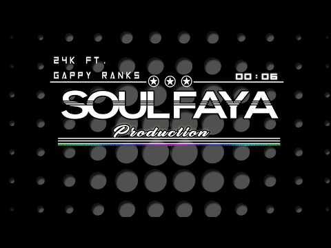 SOUL FAYA - 24k Riddim ft. Gappy Ranks