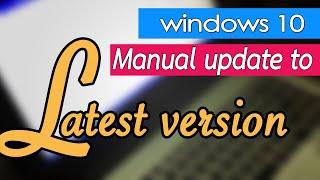 Легке ручне оновлення Windows 10 версія 1709 по 1803 (Aug2018) і 1809 (Oct2018), скільки часу?