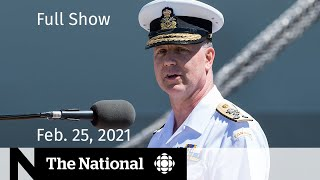 CBC News: The National | Top military commander steps aside | Feb. 25, 2021