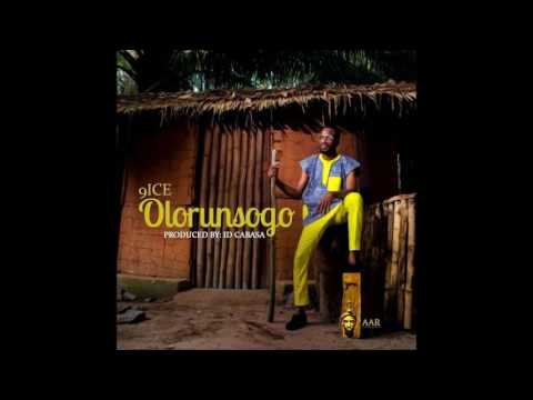 9ICE - OLORUNSOGO (AUDIO)