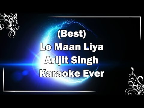 LO MAAN LIYA HUMNE Karaoke Song with Lyrics + MP3 Download   Arijit Singh Hindi Songs   Raaz Reboot