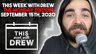 This Week With Drew The Monday Edition - September 15th, 2020