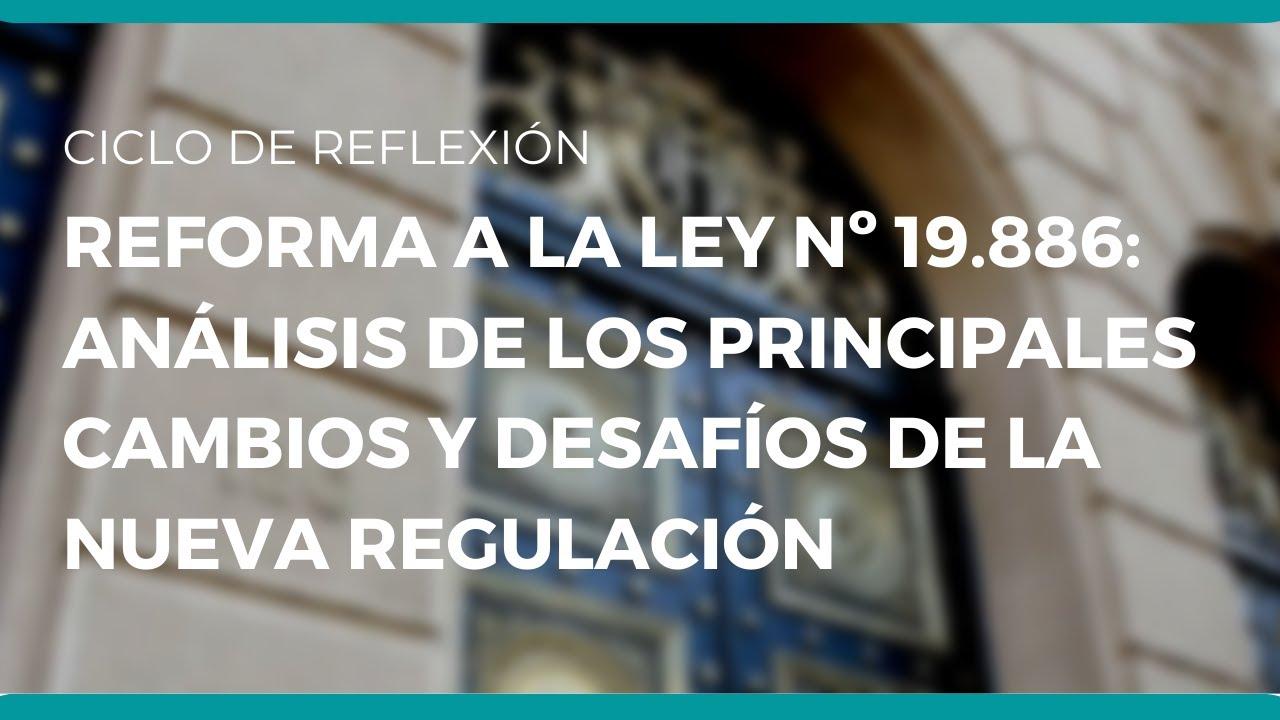 Reforma a la Ley Nº 19.886: Análisis de los principales cambios y desafíos de la nueva regulación