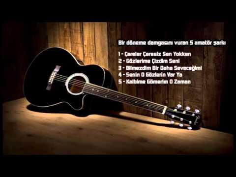 Bir döneme damgasını vuran 5 amatör şarkı