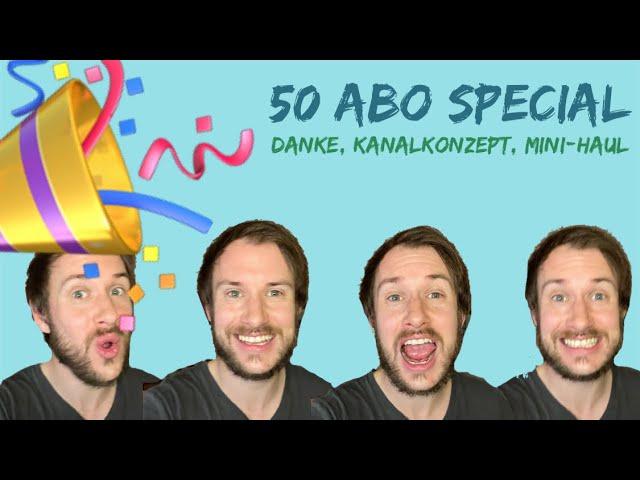 50 Abonnenten Special - DANKE, Kanalkonzept und Mini-Haul