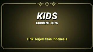 Kids - Current Joys ( Lirik Terjemahan Indonesia )