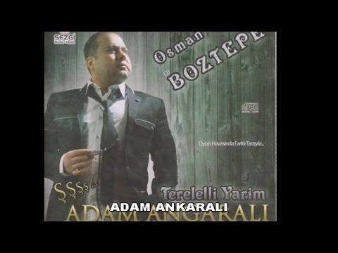 OSMAN BOZTEPE - ADAM ANKARALI