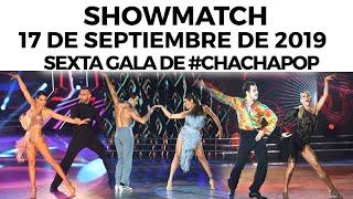 Showmatch - Programa 17/09/19 - Sexta gala de #CHACHAPOP