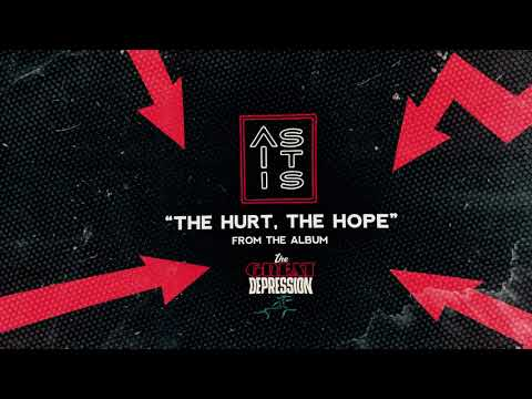 As It Is – The Hurt, The Hope
