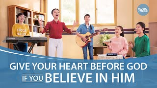 "Christian Music Video | ""Give Your Heart Before God If You Believe in Him"" 