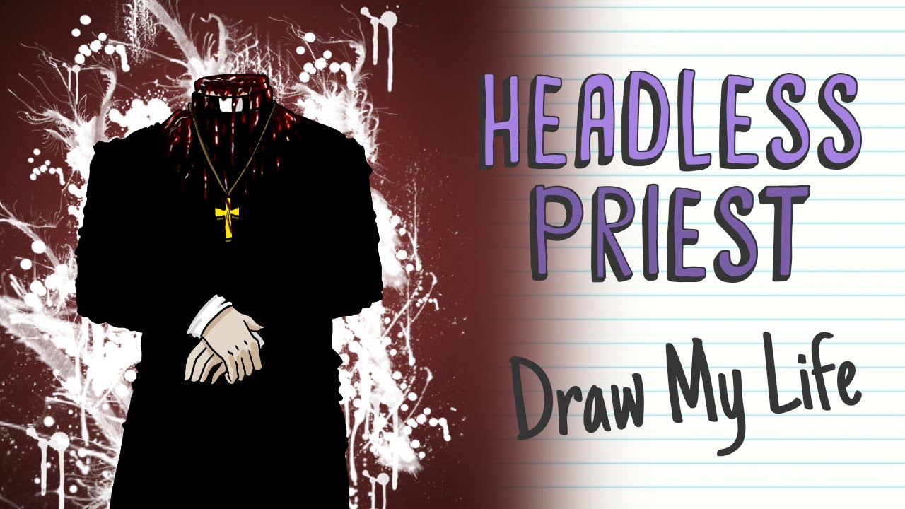 THE LEGEND OF THE HEADLESS PRIEST | Draw My Life