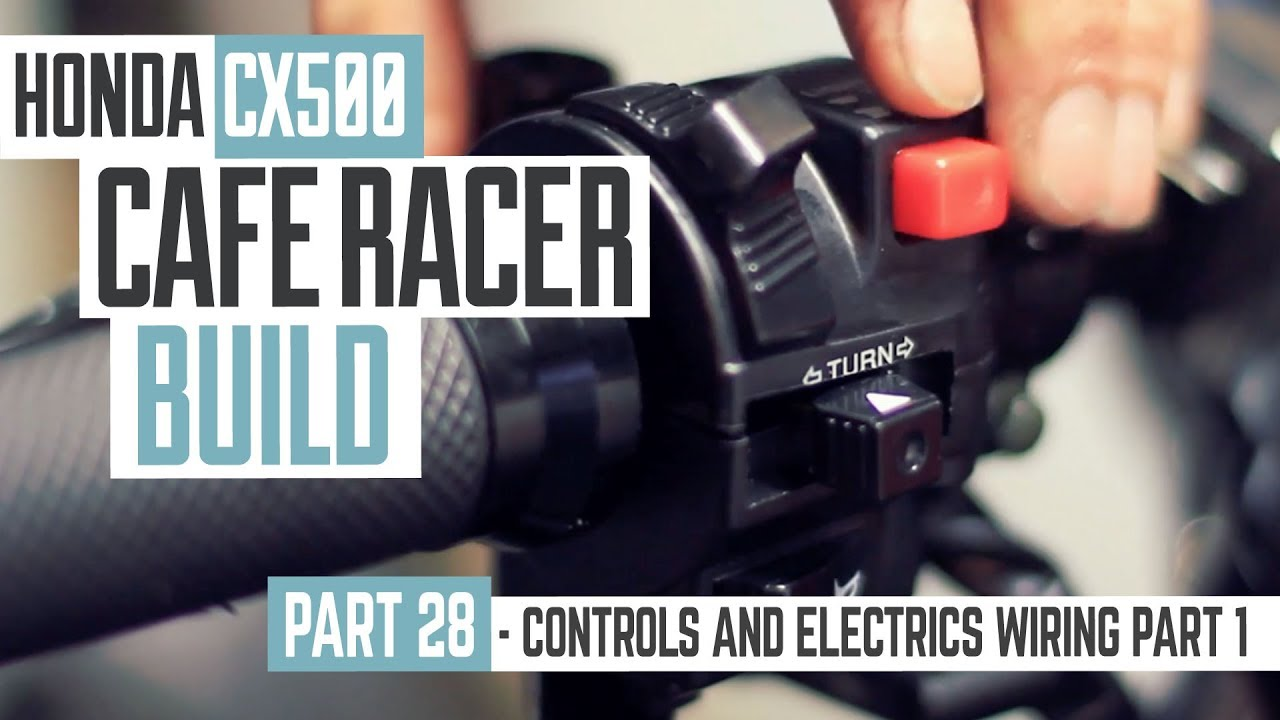medium resolution of honda cx500 cafe racer build 28 controls and electrics wiring part 1