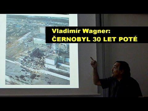 Vladimír Wagner - Černobyl 30 let poté (Pátečníci 16.9.2016)