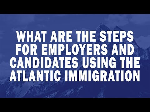 What are the steps for employers and candidates using the Atlantic Immigration Pilot Program?