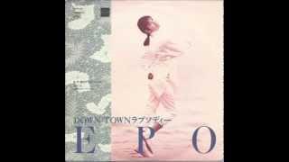 EPO - DOWN TOWN ラプソディー