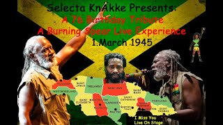!!! A Burning Spear Live Tribute on His 76 Birthday !!!