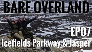 Bare Overland EP07 Off-grid Vanlife, Hiking Icefields Parkway & Jasper Snaring River
