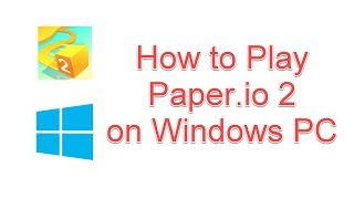 How to Download & Play Paper.io 2 Game on Windows PC