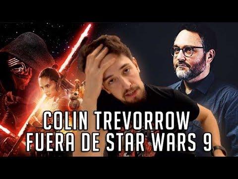 COLIN TREVORROW NO SERÁ EL DIRECTOR DE