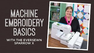 Learn about the EverSewn Sparrow X Sewing and Embroidery Machine
