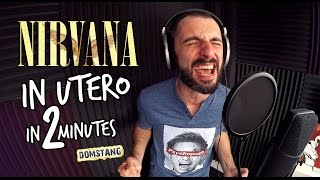 Nirvana - In Utero in 2 Minutes - Domstang [HD]
