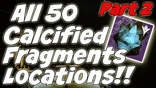 Destiny All 50 Calcified Fragment Locations!! Pt. 2