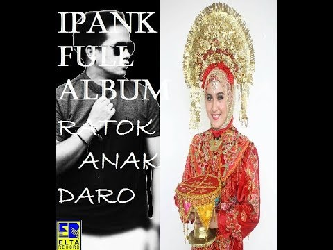 Ipank Ratok Anak Daro FUll Album lagu minang terbaru