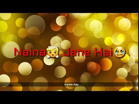 Naino Ki To Baat Naina Jaane Hai Sapno Ke Raaz To Naina Jaane Hai WhatsApp Status