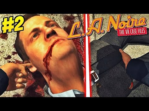 Come INFASTIDIRE un MORTO! - Ep. #2 - L.A. Noire: The VR Case File ITA