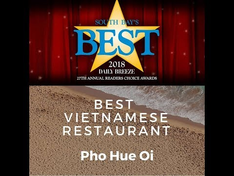 Voted Best Vietnamese 2018 Daily Breeze South Bay's Readers Choice Redondo Beach