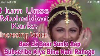 Hum Unse Mohabbat Karke Best Of Kumar Sanu !!Singing play official !!