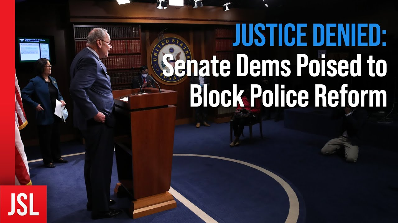 JUSTICE DENIED: Senate Dems Poised to Block Police Reform