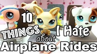 LPS - 10 Things I Hate About Airplane Rides!