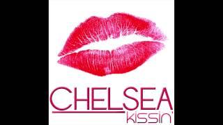 "CHELSEA ""KISSIN"