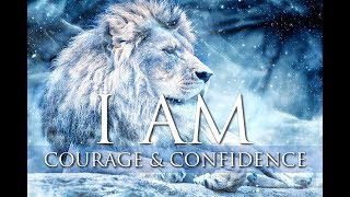 I AM Affirmations ➤ Courage, Confidence, Inner Strength & Self Love | Solfeggio 852 Hz & 963 Hz