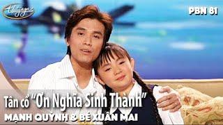 PBN 81   Mạnh Quỳnh & Bé Xuân Mai - Tân Cổ