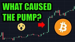 I Know What Caused The Bitcoin Pump… And This Is Just The Beginning.