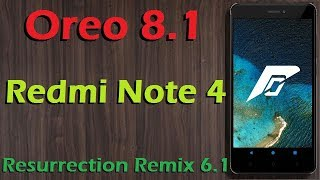 Stable Oreo 8.1 For Xiaomi Redmi Note 4 (Resurrection Remix v6.1) Official Update & Review