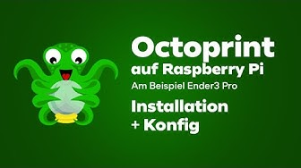 Octoprint Installation und Konfiguration Tutorial [DE] | Octopi