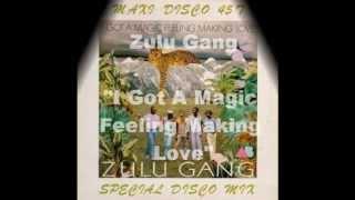 Zulu Gang - I Got A Magic Feeling Making Love