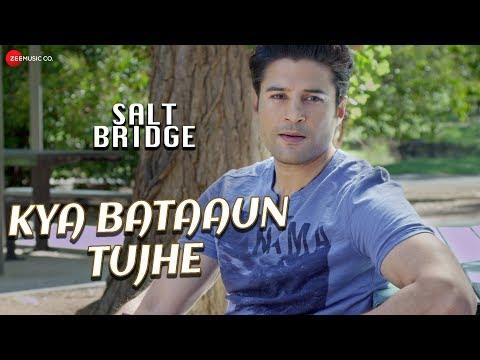 Kya Bataaun Tujhe | Salt Bridge | Rajeev Khandelwal | Sanjeev Ramabhadran & Armeen Ramabhadran
