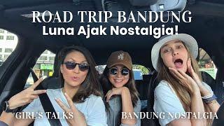 Road Trip Ke Bandung, Luna Ajak Nostalgia | Travel Secrets Bandung Part. 1