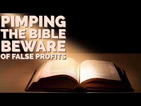 Pimping The Bible Beware Of False Profits & False Prophets