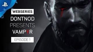 Vampyr - Webseries: DONTNOD Presents Episode 1 - Making Monsters | PS4